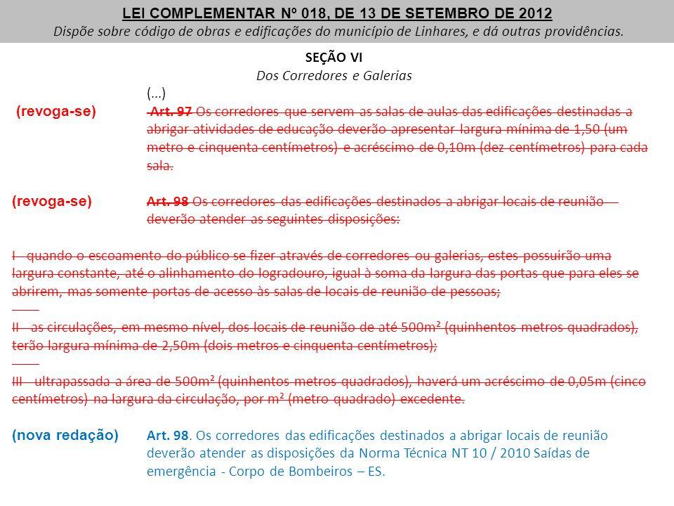 SEÇÃO II Das Edificações de Uso Comercial de Bens e de Serviços (...) Art.