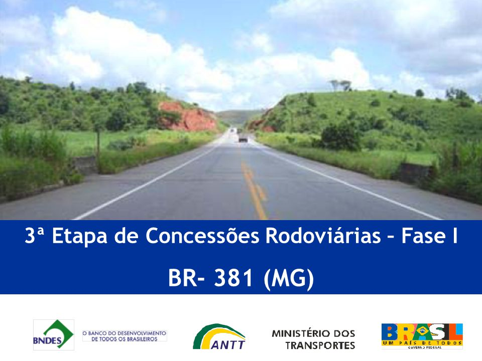 3ª Etapa de Concessões Rodoviárias – Fase I BR- 381 (MG)