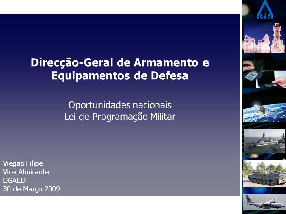 Direcção-Geral de Armamento e Equipamentos de Defesa Oportunidades nacionais Lei de Programação Militar Viegas Filipe Vice-Almirante DGAED 30 de Março