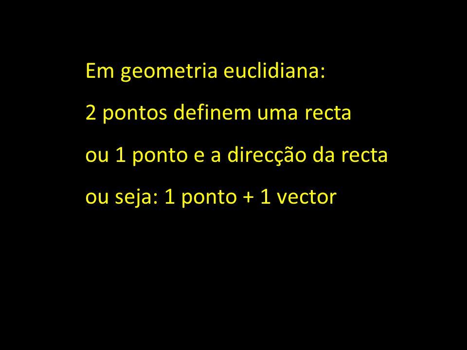 Observemos: A = (-3, 2) ponto u = (7, 4)vector