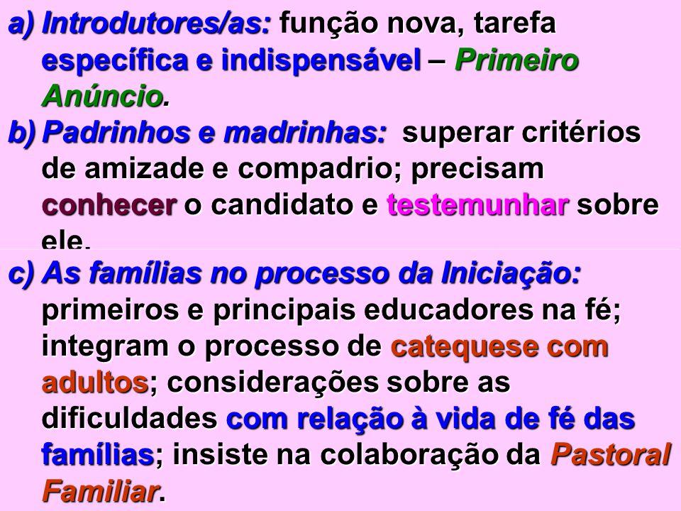 38 a)Introdutores/as: ção nova, tarefa específica e indispensável – Primeiro Anúncio. a)Introdutores/as: função nova, tarefa específica e indispensáve