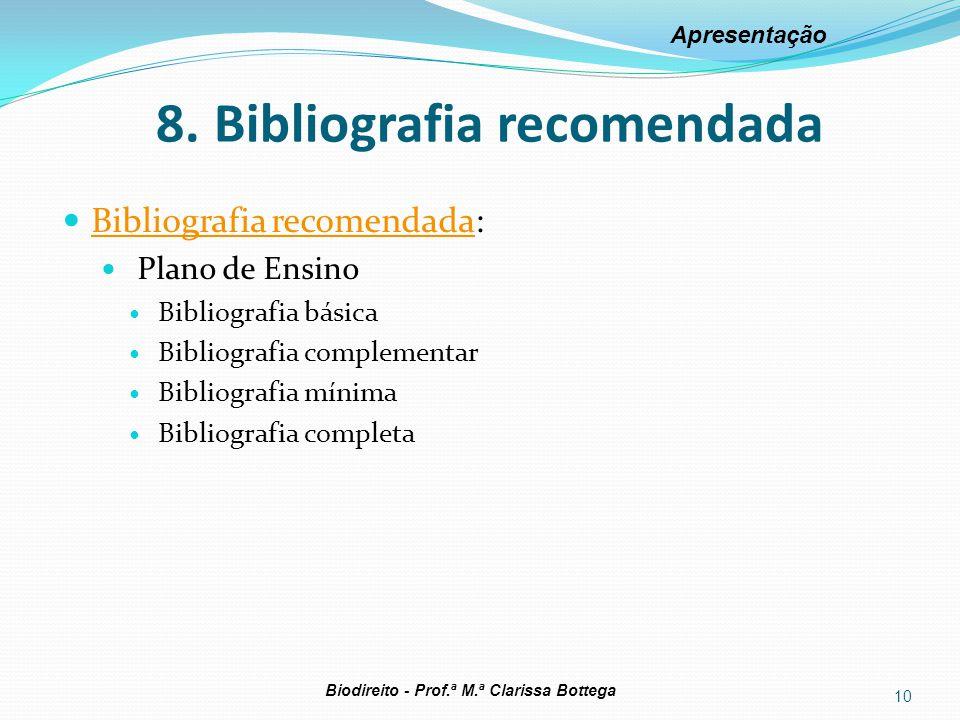 8. Bibliografia recomendada Bibliografia recomendada: Bibliografia recomendada Plano de Ensino Bibliografia básica Bibliografia complementar Bibliogra