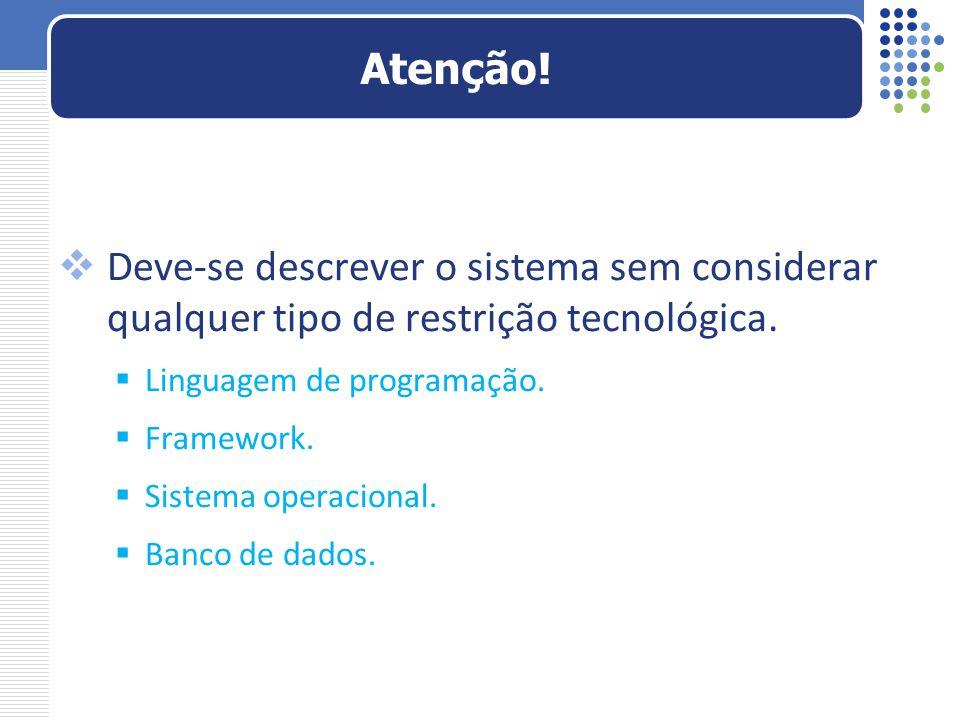  Técnicas de especificação: 1.Português Estruturado.