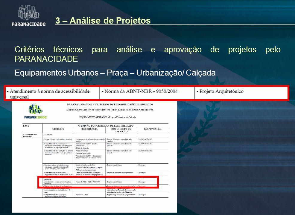 Critérios técnicos para análise e aprovação de projetos pelo PARANACIDADE Equipamentos Urbanos – Praça – Urbanização/ Calçada 3 – Análise de Projetos