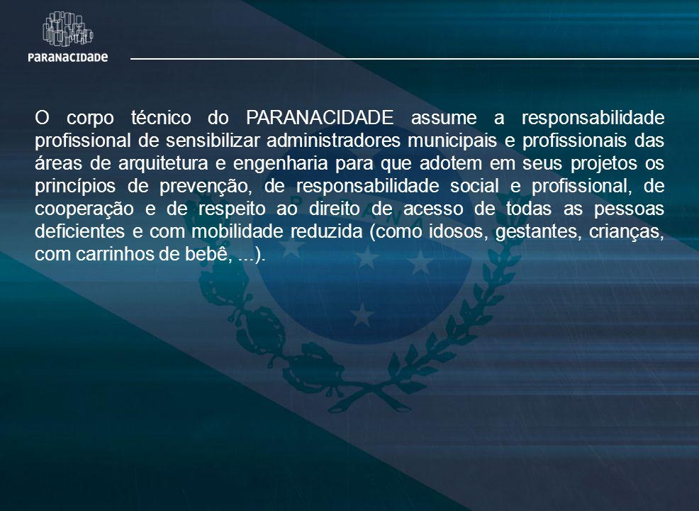 O corpo técnico do PARANACIDADE assume a responsabilidade profissional de sensibilizar administradores municipais e profissionais das áreas de arquite