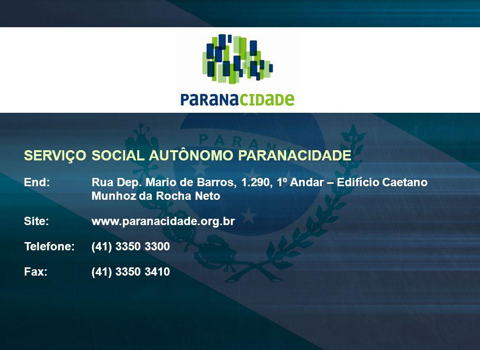 SERVIÇO SOCIAL AUTÔNOMO PARANACIDADE End: Rua Dep. Mario de Barros, 1.290, 1º Andar – Edifício Caetano Munhoz da Rocha Neto Site: www.paranacidade.org
