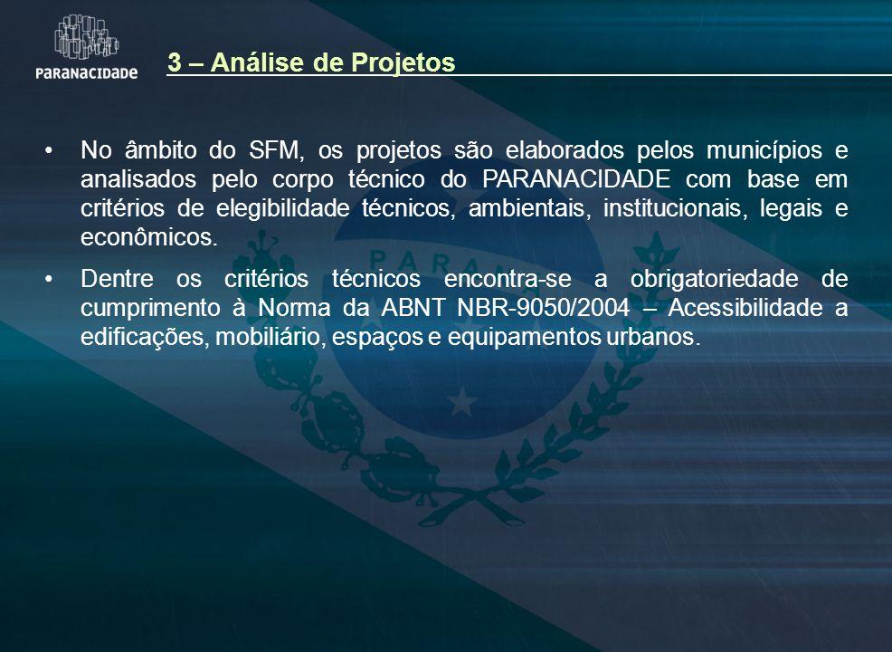 No âmbito do SFM, os projetos são elaborados pelos municípios e analisados pelo corpo técnico do PARANACIDADE com base em critérios de elegibilidade t