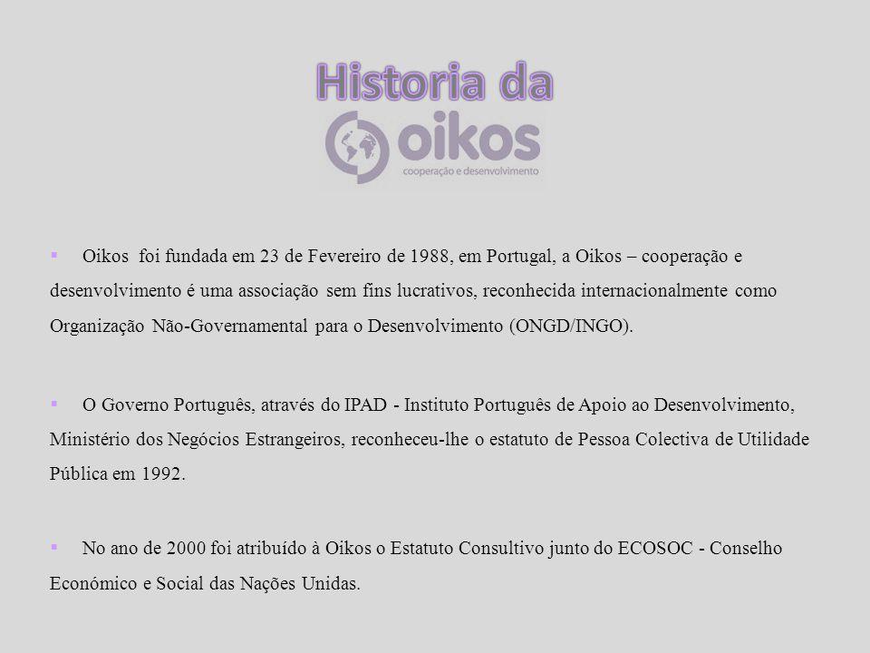  Oikos foi fundada em 23 de Fevereiro de 1988, em Portugal, a Oikos – cooperação e desenvolvimento é uma associação sem fins lucrativos, reconhecida