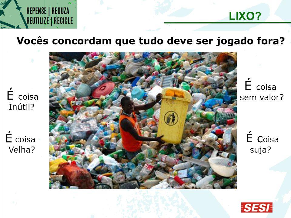 Não recicláveis Recicláveis Dependendo do sistema municipal de coleta No cotidiano