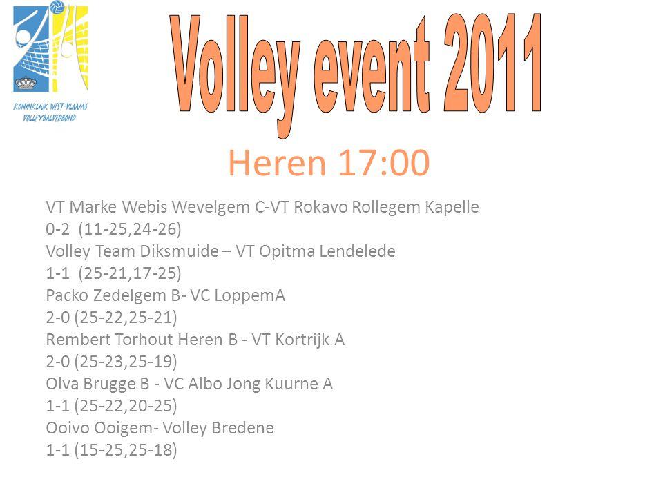 Heren 17:00 VT Marke Webis Wevelgem C-VT Rokavo Rollegem Kapelle 0-2 (11-25,24-26) Volley Team Diksmuide – VT Opitma Lendelede 1-1 (25-21,17-25) Packo Zedelgem B- VC LoppemA 2-0 (25-22,25-21) Rembert Torhout Heren B - VT Kortrijk A 2-0 (25-23,25-19) Olva Brugge B - VC Albo Jong Kuurne A 1-1 (25-22,20-25) Ooivo Ooigem- Volley Bredene 1-1 (15-25,25-18)