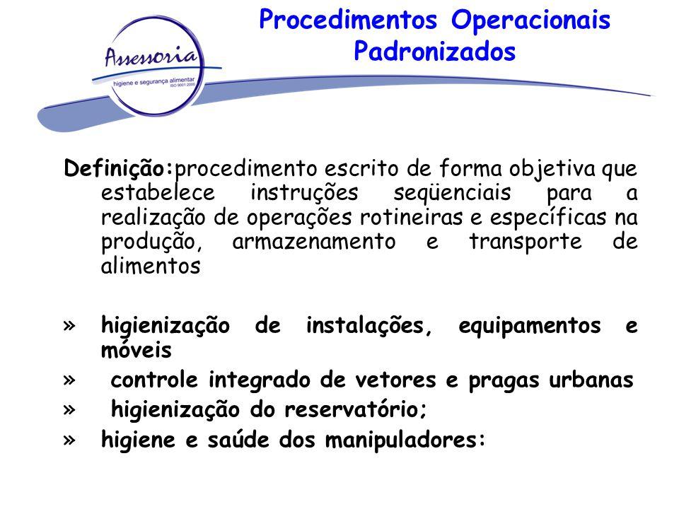 Procedimentos Operacionais Padronizados Definição:procedimento escrito de forma objetiva que estabelece instruções seqüenciais para a realização de op