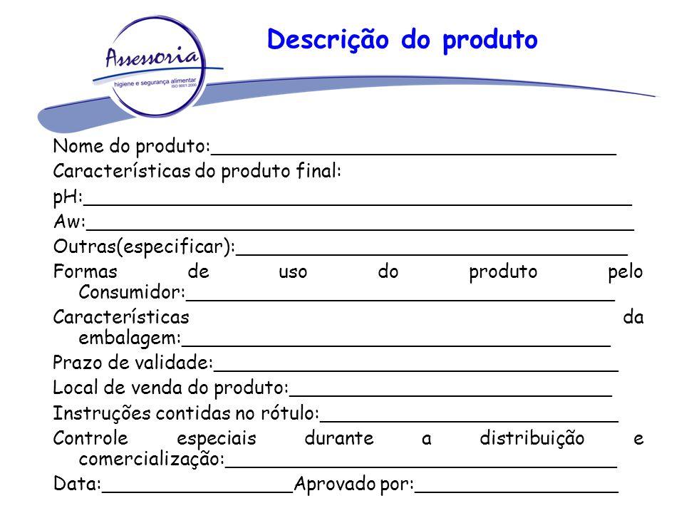 Descrição do produto Nome do produto:__________________________________ Características do produto final: pH:_________________________________________