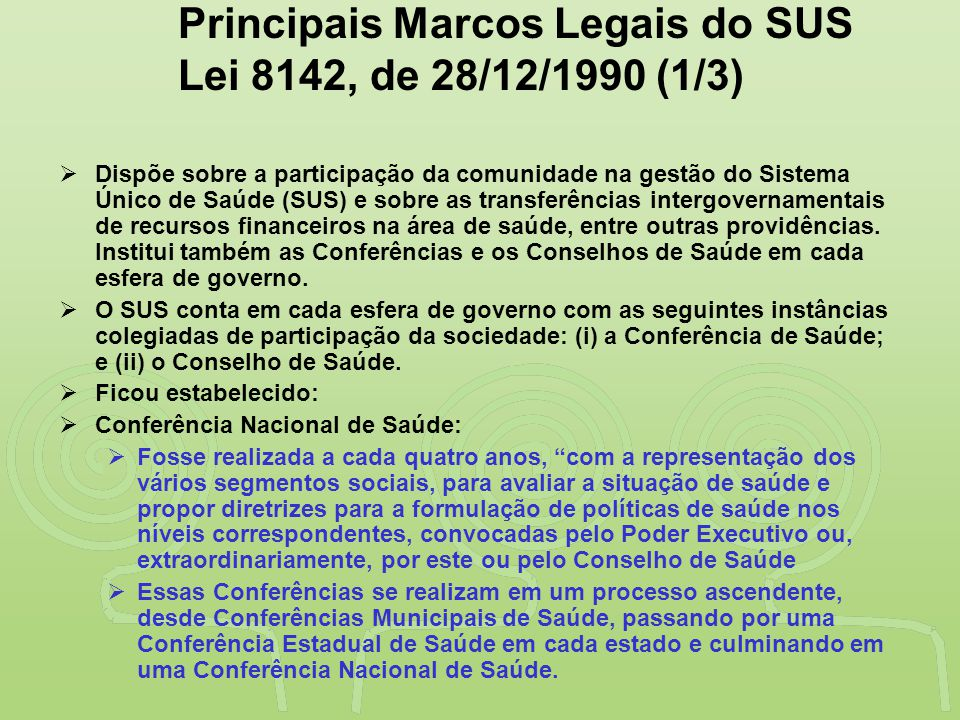 """""""SAÚDE"""" É DESENVOLVIMENTO NO VALE DO RIBEIRA Principais Marcos Legais do SUS Lei 8142, de 28/12/1990 (1/3)  Dispõe sobre a participação da comunidade"""