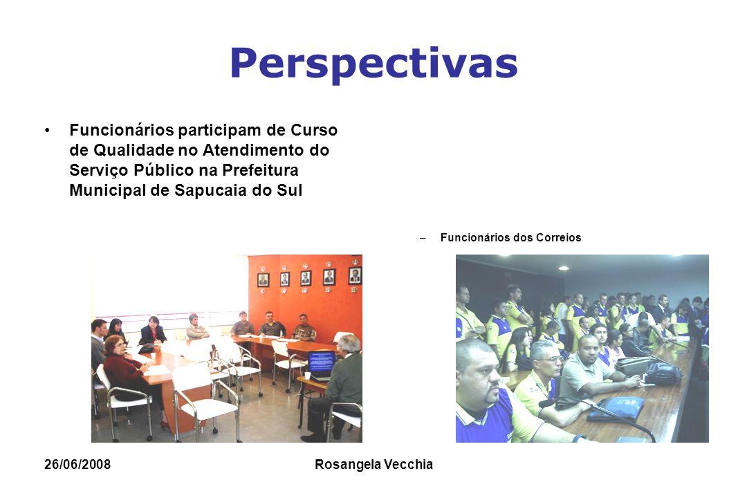 26/06/2008 Rosangela Vecchia Perspectivas Funcionários participam de Curso de Qualidade no Atendimento do Serviço Público na Prefeitura Municipal de S