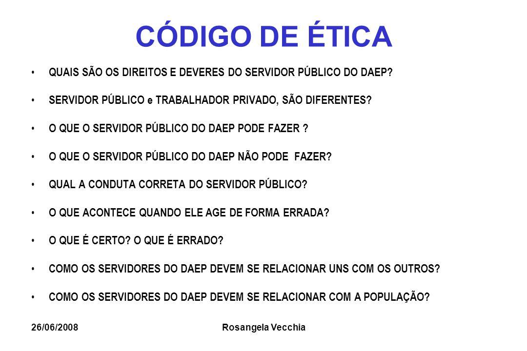26/06/2008 Rosangela Vecchia ÉTICA ÉTICA são os valores que orientam a conduta dos homens numa determinada comunidade.