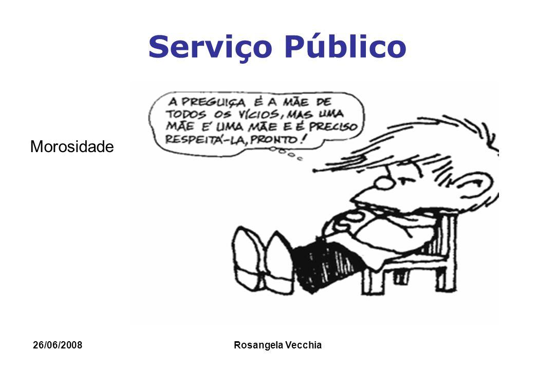 26/06/2008 Rosangela Vecchia Serviço Público