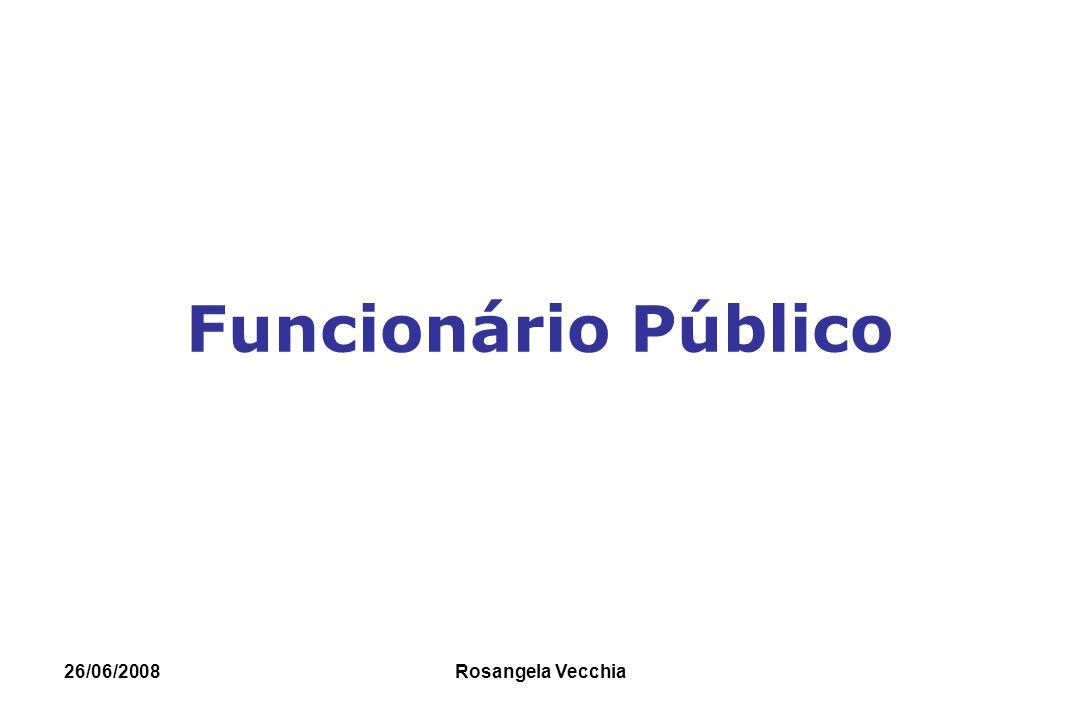 26/06/2008 Rosangela Vecchia Funcionário Público