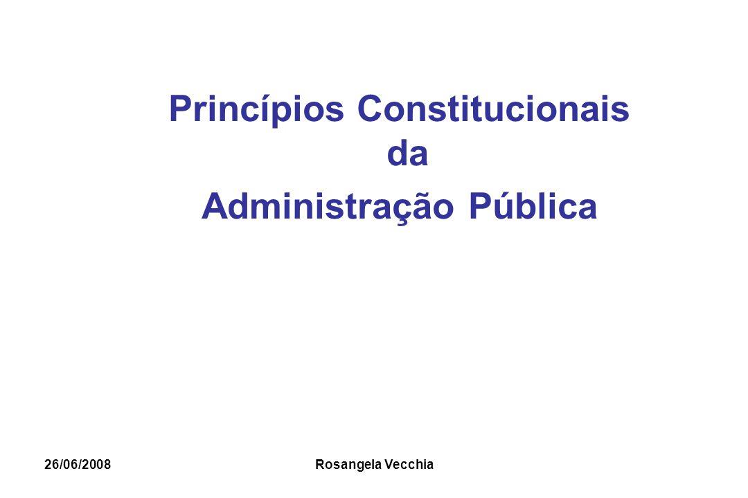 26/06/2008 Rosangela Vecchia LEGALIDADE Artigo 5°, inciso II da Constituição Federal de 1988.