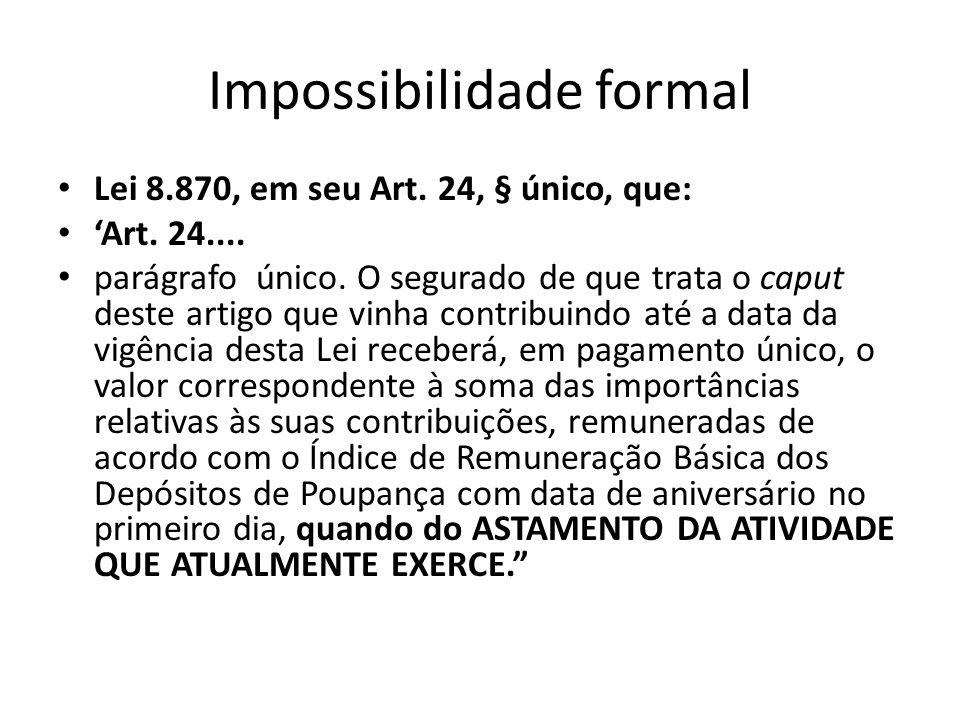 Negativa de direito prestação única APELAÇÃO CÍVEL Nº 2006.71.99.002572-5/RS EMENTA PREVIDENCIÁRIO.