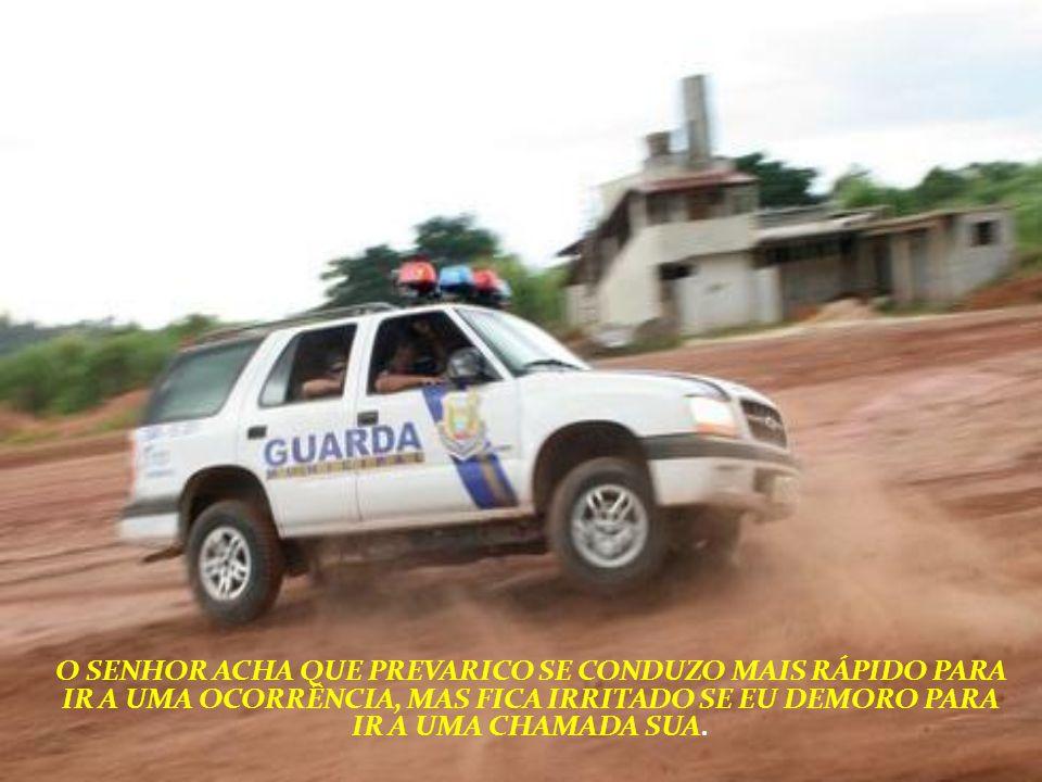 SIM, SENHOR CIDADÃO, EU SOU UM POLÍCIA !