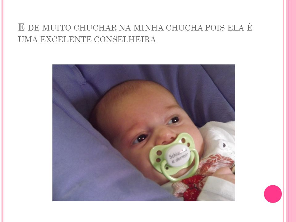 E DE MUITO CHUCHAR NA MINHA CHUCHA POIS ELA É UMA EXCELENTE CONSELHEIRA