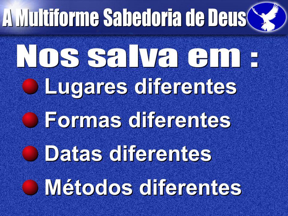 Lugares diferentes Formas diferentes Datas diferentes Métodos diferentes Lugares diferentes Formas diferentes Datas diferentes Métodos diferentes
