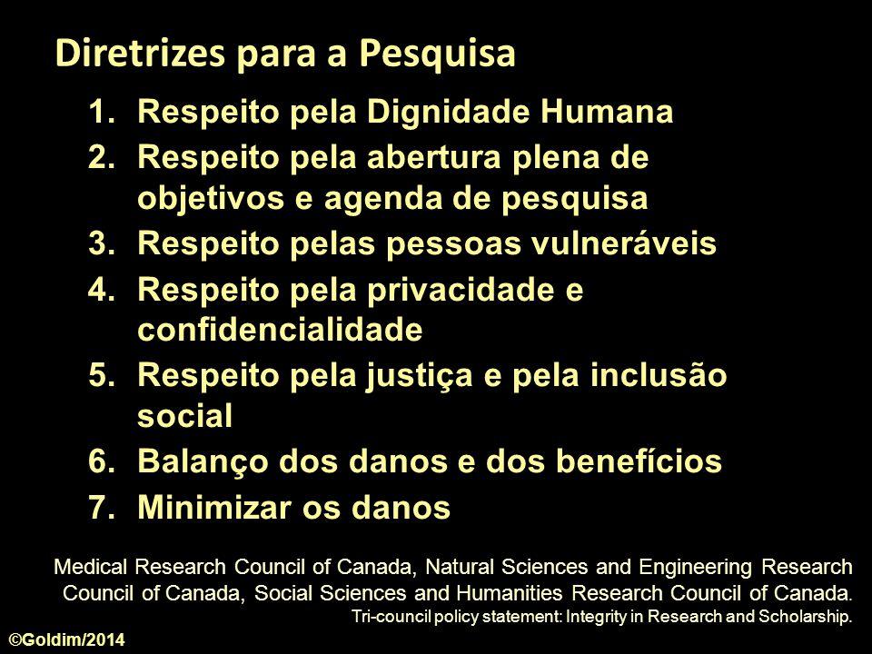 1.Respeito pela Dignidade Humana 2.Respeito pela abertura plena de objetivos e agenda de pesquisa 3.Respeito pelas pessoas vulneráveis 4.Respeito pela