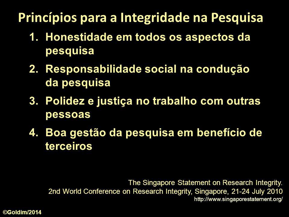 1.Honestidade em todos os aspectos da pesquisa 2.Responsabilidade social na condução da pesquisa 3.Polidez e justiça no trabalho com outras pessoas 4.