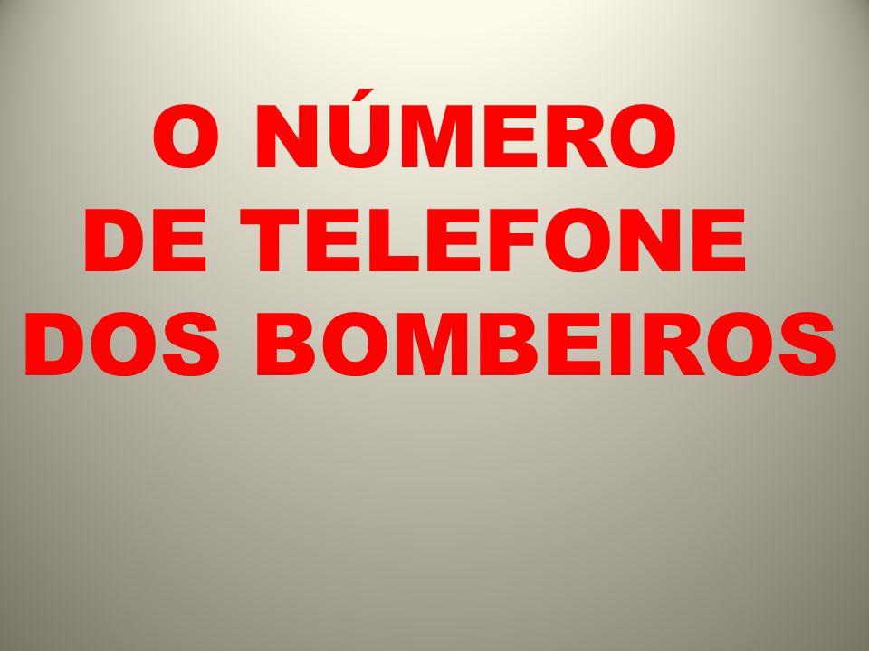 O NÚMERO DE TELEFONE DOS BOMBEIROS