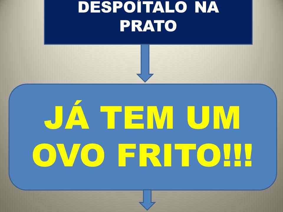 COM A ESCUMADEIRA (CON SUAVIDADE) TOMA O OVO DO PAN E DESPOÍTALO NA PRATO JÁ TEM UM OVO FRITO!!!