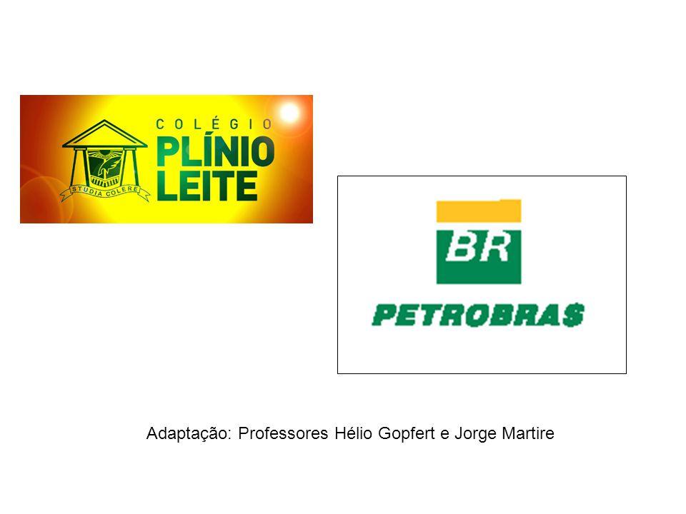 Adaptação: Professores Hélio Gopfert e Jorge Martire