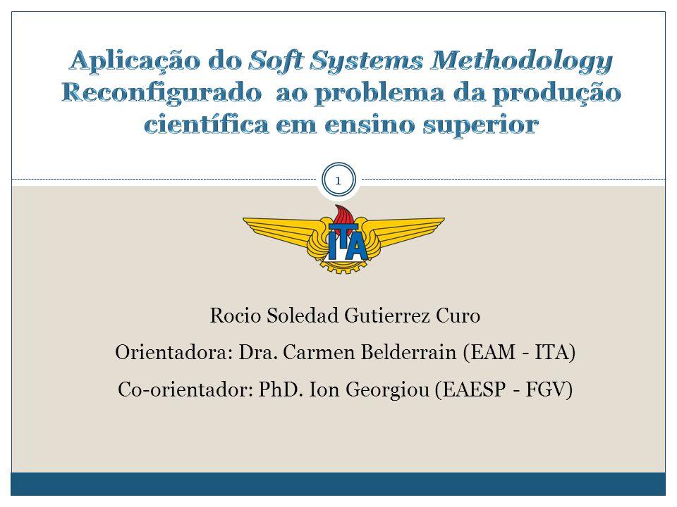 1 Rocio Soledad Gutierrez Curo Orientadora: Dra. Carmen Belderrain (EAM - ITA) Co-orientador: PhD. Ion Georgiou (EAESP - FGV)