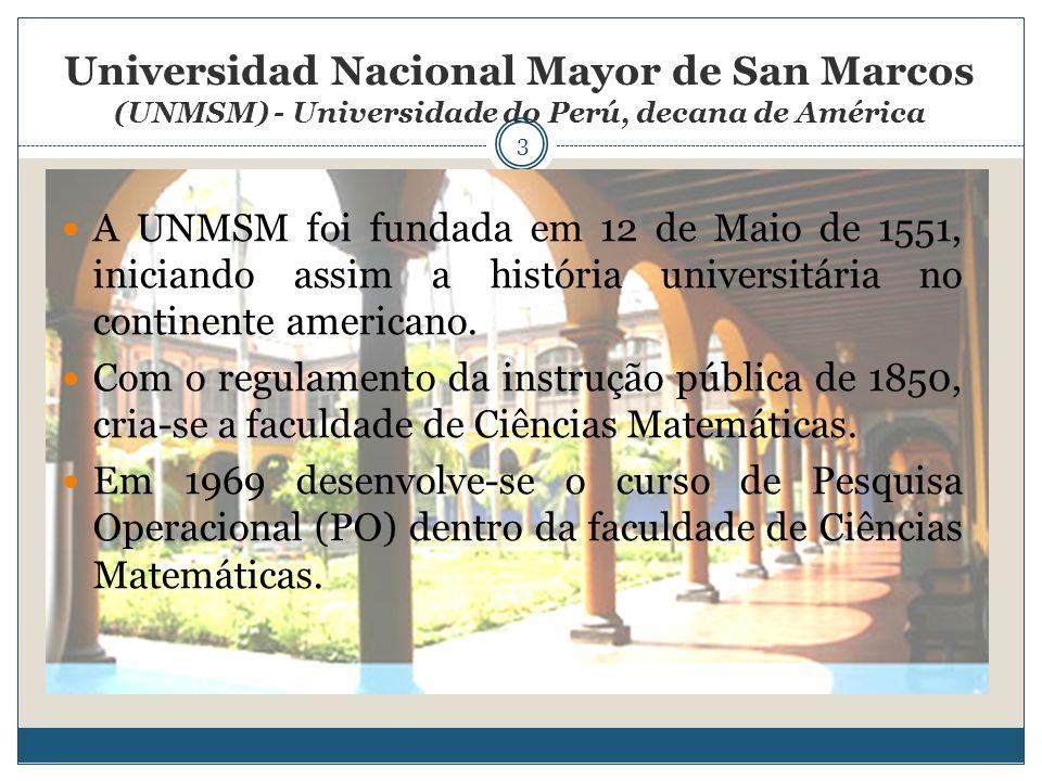 3 A UNMSM foi fundada em 12 de Maio de 1551, iniciando assim a história universitária no continente americano. Com o regulamento da instrução pública