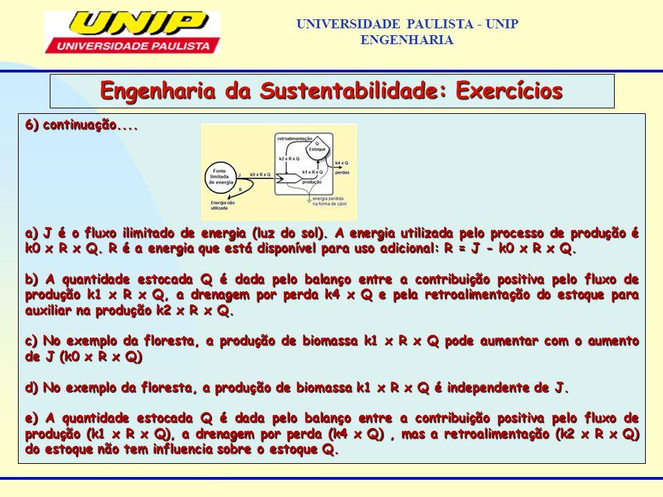 6) continuação....a) J é o fluxo ilimitado de energia (luz do sol).