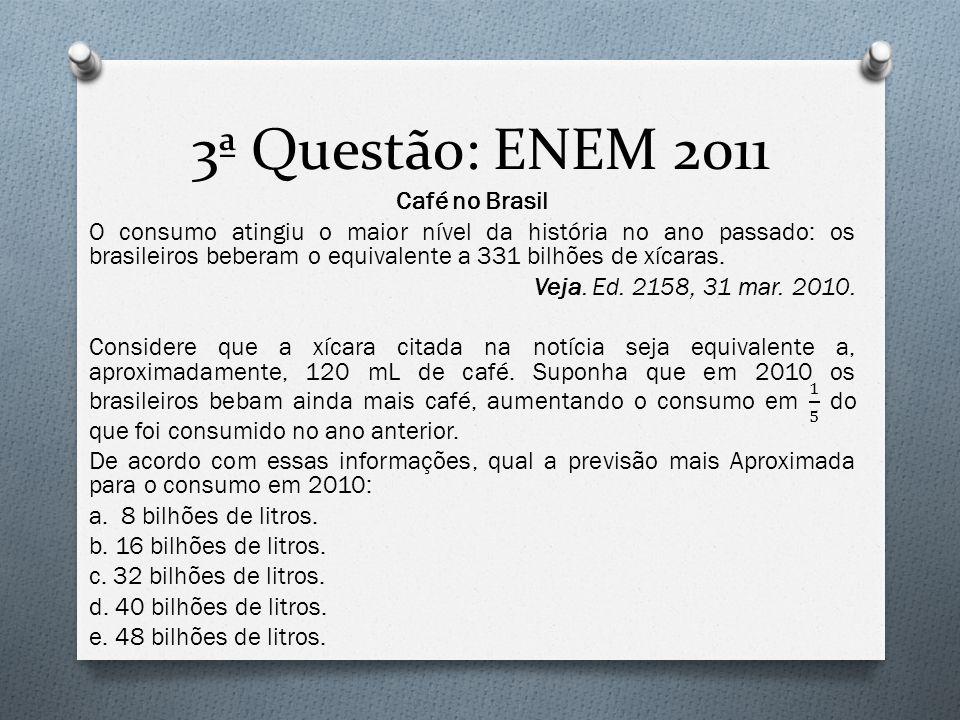 3ª Questão: ENEM 2011