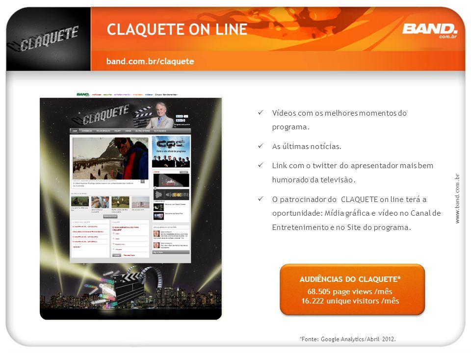 CLAQUETE ON LINE band.com.br/claquete Vídeos com os melhores momentos do programa. As últimas notícias. Link com o twitter do apresentador mais bem hu