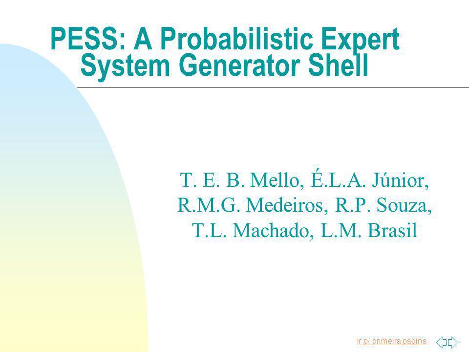 Ir p/ primeira página PESS: A Probabilistic Expert System Generator Shell T.