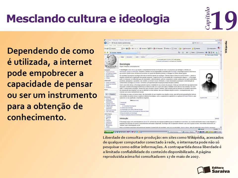 Mesclando cultura e ideologia Capítulo 19 Dependendo de como é utilizada, a internet pode empobrecer a capacidade de pensar ou ser um instrumento para