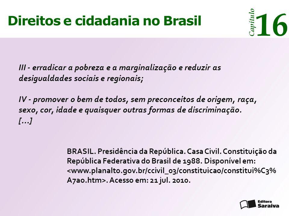Direitos e cidadania 14 Capítulo Direitos e cidadania no Brasil 16 Capítulo III - erradicar a pobreza e a marginalização e reduzir as desigualdades so