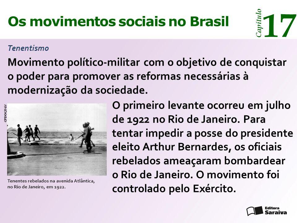 Os movimentos sociais no Brasil 17 Capítulo Tenentismo Tenentes rebelados na avenida Atlântica, no Rio de Janeiro, em 1922. CPDOC/FGV O primeiro levan