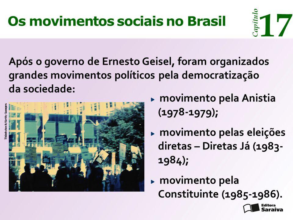 Os movimentos sociais no Brasil 17 Capítulo Após o governo de Ernesto Geisel, foram organizados grandes movimentos políticos pela democratização da so