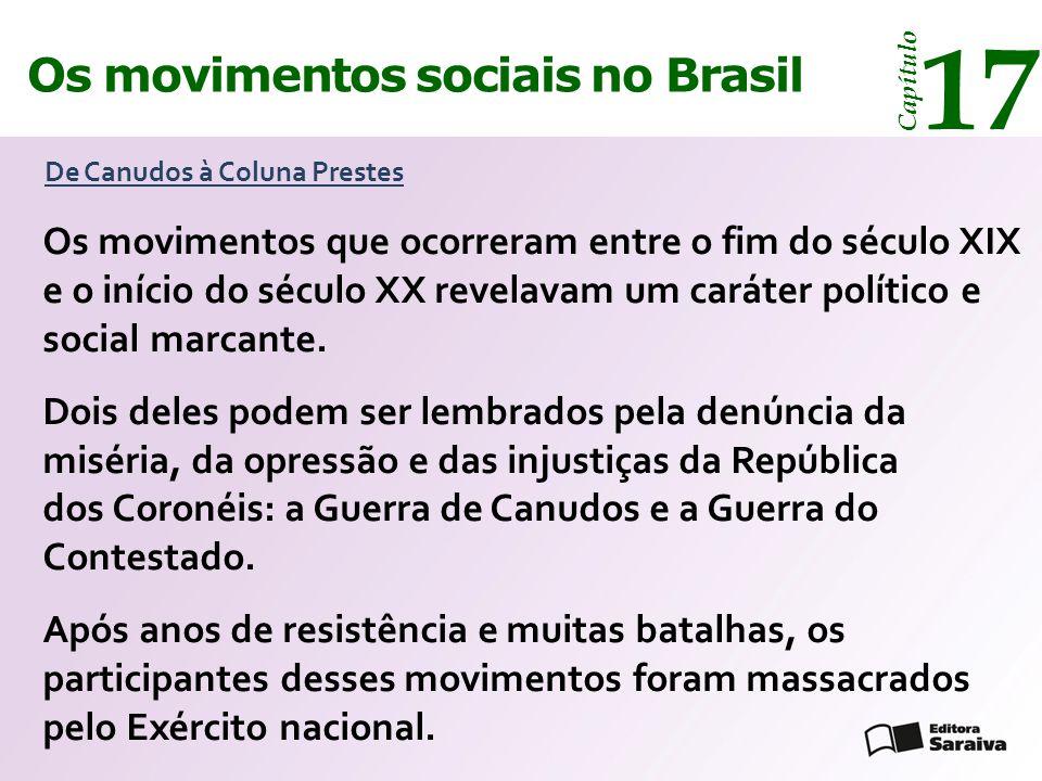 Os movimentos sociais no Brasil 17 Capítulo Liderados por Antônio Conselheiro, sertanejos baianos estabeleceram-se em Canudos.