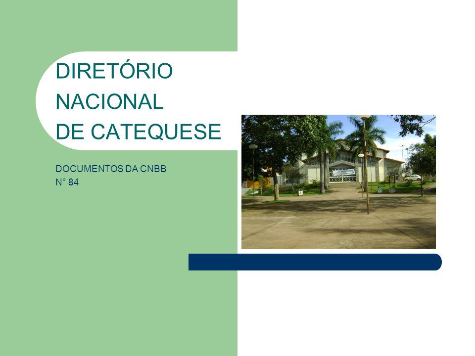 DIRETÓRIO NACIONAL DE CATEQUESE DOCUMENTOS DA CNBB N° 84