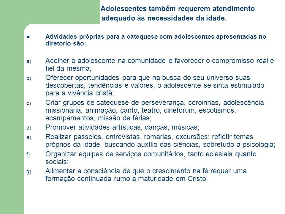 Adolescentes também requerem atendimento adequado às necessidades da idade.
