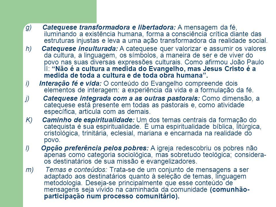 Alguns desafios Depois de duas décadas da primeira edição de Catequese Renovada, podemos hoje identificar alguns desafios mais significativos: a) Criar maior unidade na pastoral catequética, organizando melhor a catequese nos diversos níveis; b) Formar catequistas como comunicadores de experiências de fé, comprometidos com o Senhor e sua Igreja, com uma linguagem inculturada que seja fiel à mensagem do Evangelho; c) Fazer da Bíblia realmente o texto principal da catequese; d) Fazer com que o princípio de interação fé e vida seja assumida na atividade catequética; e) Suscitar nos catequistas e catequizados: o valor da celebração litúrgica, a oração na catequese, e o amor pela comunidade; f) Assumir o processo catecumenal como modelo de toda a catequese; g) Passa de uma catequese sacramental para uma catequese que introduza no mistério de Cristo e na vida eclesial;
