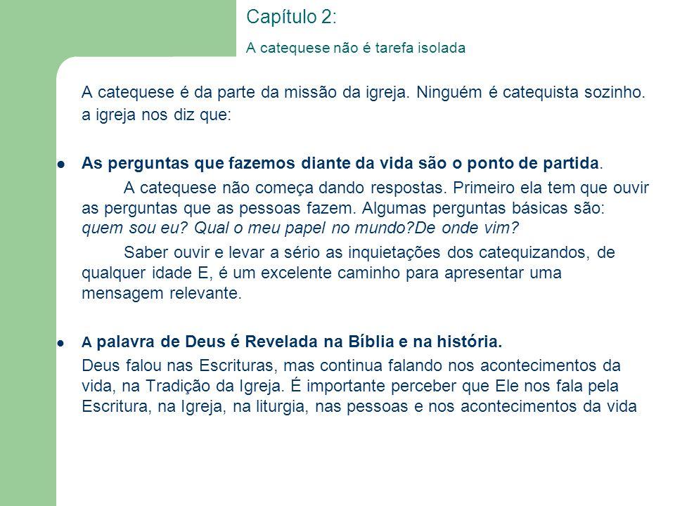 Capítulo 2: A catequese não é tarefa isolada A catequese é da parte da missão da igreja.