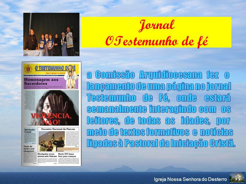 Igreja Nossa Senhora do Desterro Jornal OTestemunho de fé