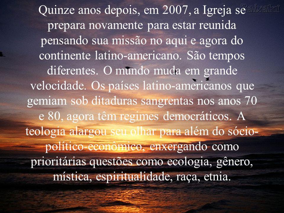 Quinze anos depois, em 2007, a Igreja se prepara novamente para estar reunida pensando sua missão no aqui e agora do continente latino-americano. São