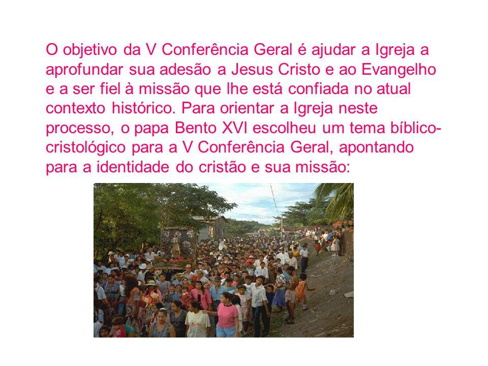 O objetivo da V Conferência Geral é ajudar a Igreja a aprofundar sua adesão a Jesus Cristo e ao Evangelho e a ser fiel à missão que lhe está confiada