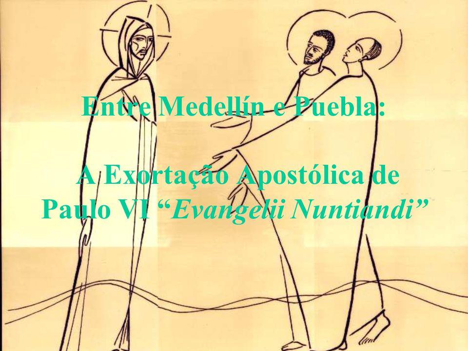 "Entre Medellín e Puebla: A Exortação Apostólica de Paulo VI ""Evangelii Nuntiandi"""